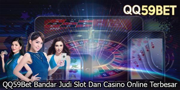 Qq59bet Bandar Judi Slot Dan Casino Online Terbesar